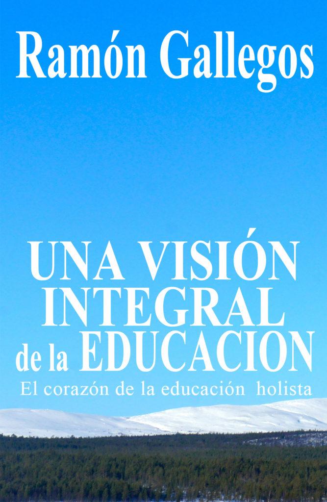 Una visión integral de la educación