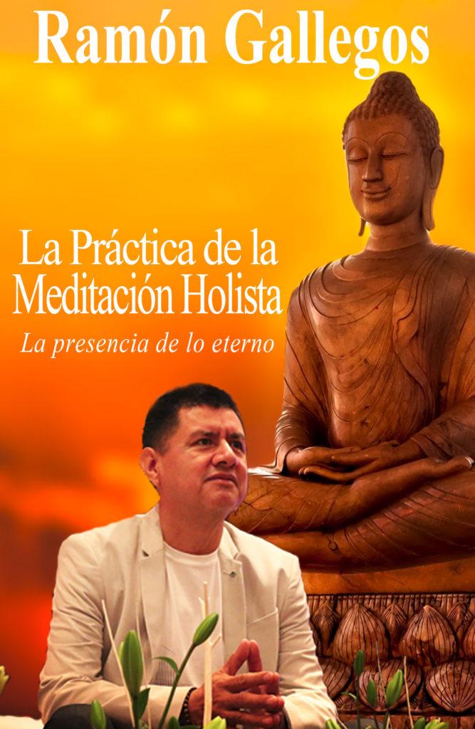 La práctica de la meditación holista